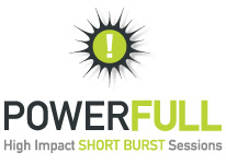 POWERFULL High Impact, Short Burst Sessions